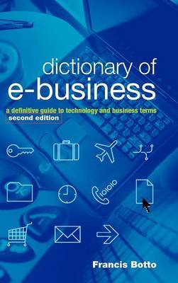Dictionary of e-Business by Francis Botto