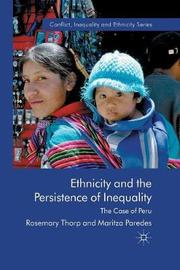 Ethnicity and the Persistence of Inequality by R Thorp