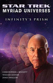 Star Trek: Infinity's Prism: Bk. 1: Myriad Universes by Christopher L Bennett
