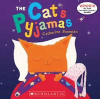 The Cat's Pyjamas by Catherine Foreman