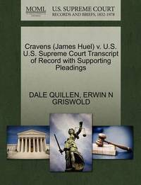 Cravens (James Huel) V. U.S. U.S. Supreme Court Transcript of Record with Supporting Pleadings by Dale Quillen