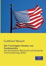 Die Vereinigten Staaten Von Nordamerika by Gottfried Menzel