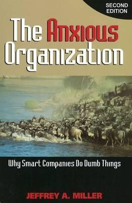 Anxious Organization by Jeffrey A. Miller