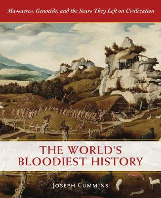 The World's Bloodiest History by Joseph Cummins