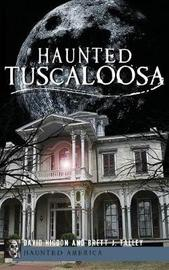 Haunted Tuscaloosa by David Higdon