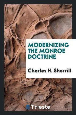 Modernizing the Monroe Doctrine by Charles H. Sherrill image
