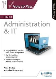 How to Pass Higher Administration & IT: Second Edition by Anne Bradley