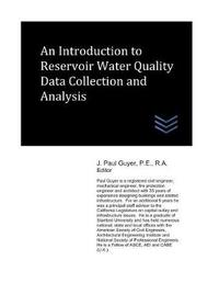 An Introduction to Reservoir Water Quality Data Collection and Analysis by J Paul Guyer