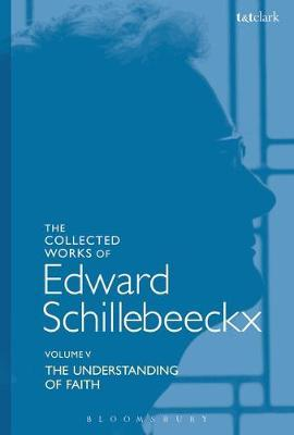 The Collected Works of Edward Schillebeeckx Volume 5 by Edward Schillebeeckx