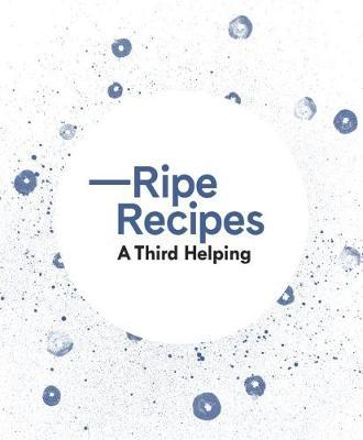 Ripe Recipes A Third Helping by Angela Redfern image