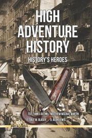 High Adventure History by Teel James Glenn
