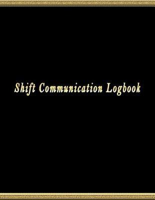Shift Communication Logbook by Paper Kate Publishing