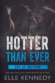 Hotter Than Ever by Elle Kennedy