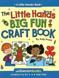 Little Hands Big Fun Craft Book by Judy Press