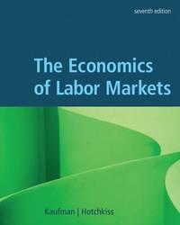The Economics of Labor Markets by Bruce E Kaufman image