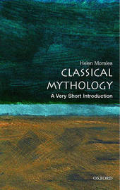 Classical Mythology: A Very Short Introduction by Helen Morales