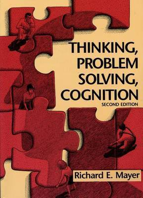 Thinking, Problem Solving, Cognition by Richard E Mayer