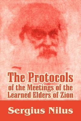 The Protocols of the Meetings of the Learned Elders of Zion with Preface and Explanatory Notes by Sergiei Nilus image