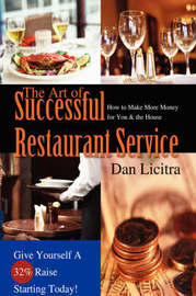 The Art of Successful Restaurant Service by Dan Licitra