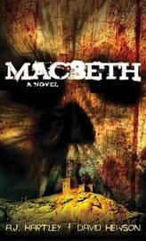 Macbeth by A J Hartley