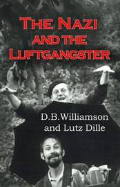 The Nazi and the Luftgangster by D B Williamson