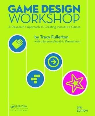 Game Design Workshop by Tracy Fullerton