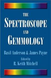 The Spectroscope and Gemmology by R.Keith Mitchell