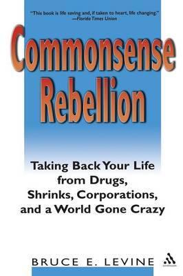 Commonsense Rebellion by Bruce E Levine image