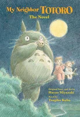 My Neighbor Totoro: A Novel by Tsugiko Kubo