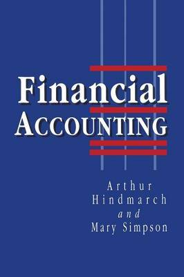 Financial Accounting by Arthur Hindmarch