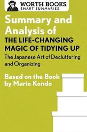 Summary and Analysis of the Life-Changing Magic of Tidying Up: The Japanese Art of Decluttering and Organizing by Worth Books image