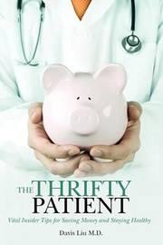 The Thrifty Patient by Davis Liu M D