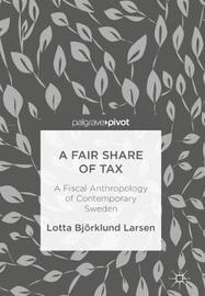 A Fair Share of Tax by Lotta Bjorklund Larsen