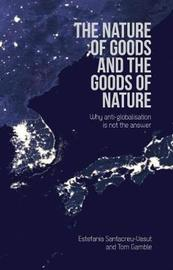 The Nature of Goods and the Goods of Nature by Estefania Santacreu-Vasut image