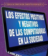 Los Efectos Positivos y Negativos de Las Computadoras En La Sociedad (the Positive and Negative Impacts of Computers in Society) by Daniel R Faust image