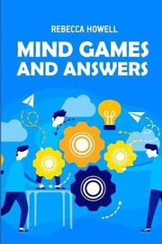 Mind Games and Answers by Rebecca Howell