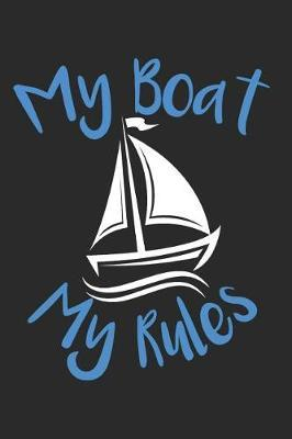 My Boat My Rules by Sailing Publishing