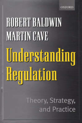 Understanding Regulation: Theory, Strategy and Practice by Robert Baldwin