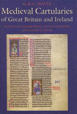 Medieval Cartularies of Great Britain and Ireland by G.R.C. Davis