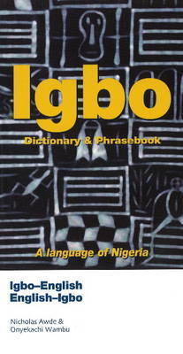 Igbo-English / English-Igbo Dictionary & Phrasebook by Nicholas Awde