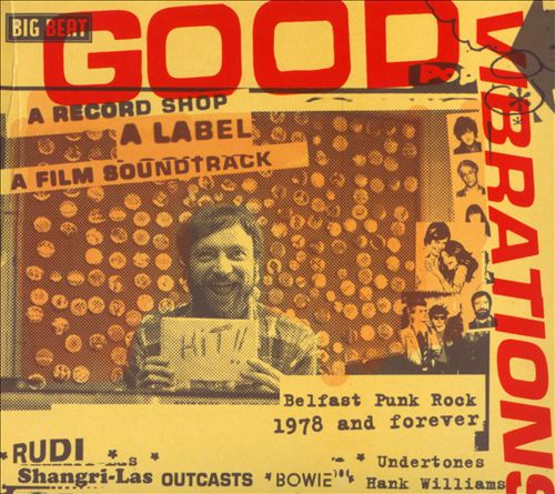 Good Vibrations A Record Shop A Label A Film Soundtrack by Various Artists