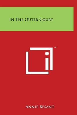 In The Outer Court by Annie Besant