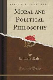 Moral and Political Philosophy (Classic Reprint) by William Paley