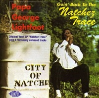 Goin Back to the Natchez Trace by Papa George Lightfoot