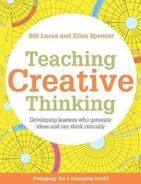 Teaching Creative Thinking by Bill Lucas