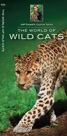 The World of Wild Cats by Jeffrey Corwin