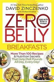 Zero Belly Breakfasts by David Zinczenko