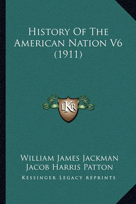 History of the American Nation V6 (1911) by Jacob Harris Patton image