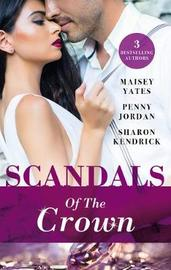 Scandals Of The Crown/The Life She Left Behind/The Price Of Royal Duty/The Sheikh's Heir by Penny Jordan
