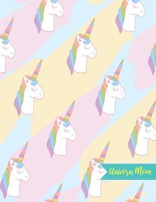Unicorn Mom by Saige Stafford